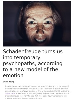 Schadenfreude turns us into temporary psychopaths, according to a new model of the emotion